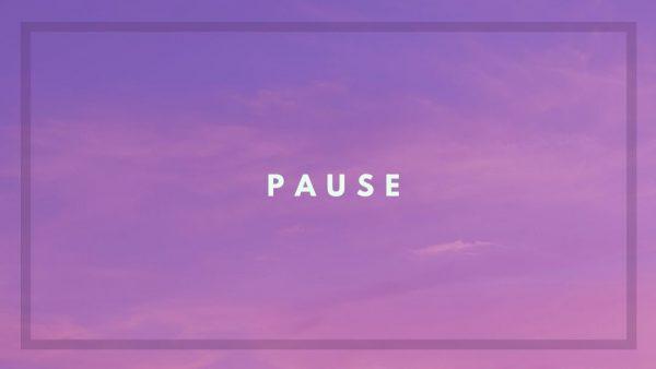 We Paused